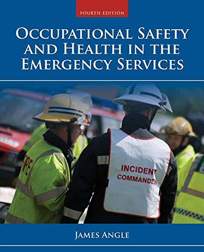 Compare Textbook Prices for Occupational Safety and Health in the Emergency Services 4 Edition ISBN 9781284035919 by Angle, James S.