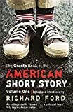 The Granta Book Of The American Short Story: V. 1 (Granta Anthologies)