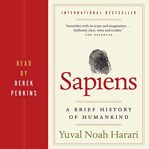 Sapiens     A Brief History of Humankind              Auteur(s):                                                                                                                                 Yuval Harari                               Narrateur(s):                                                                                                                                 Derek Perkins                      Durée: 15 h et 18 min     2 639 évaluations     Au global 4,8
