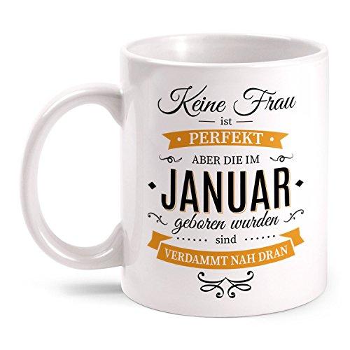 Fashionalarm Tasse Keine Frau ist perfekt - Januar - beidseitig bedruckt mit Spruch | Geburtstag Geschenk Idee, Farbe:weiß