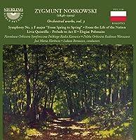 Noskowski: Orchestral Works Vo