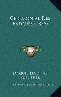 Ceremonial Des Eveques (1856)