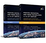 Position, Navigation, and Timing Technologies in the 21st Century: Integrated Satellite Navigation, Sensor Systems, and Civil Applications, Set. Volumes 1 and 2