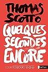 Quelques secondes encore par Scotto