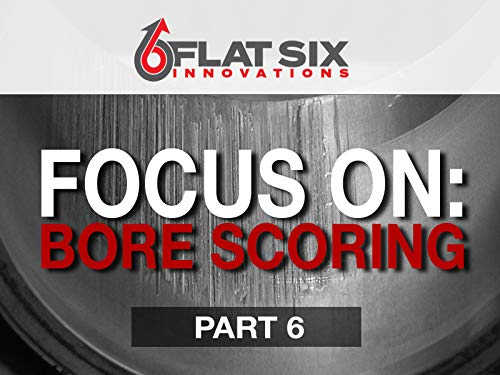Focus On: Bore Scoring Part 6 - Common Myths Associated with Bore Scoring