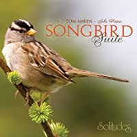 Songbird Suite by Tom Ameen