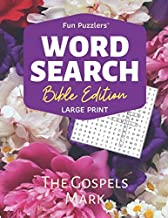 Word Search: Bible Edition The Gospels Mark: Large Print (Fun Puzzlers Large Print Word Search Books)