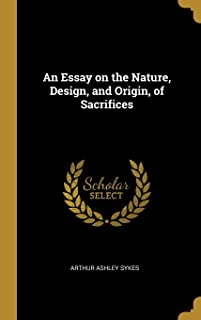 An Essay on the Nature, Design, and Origin, of Sacrifices