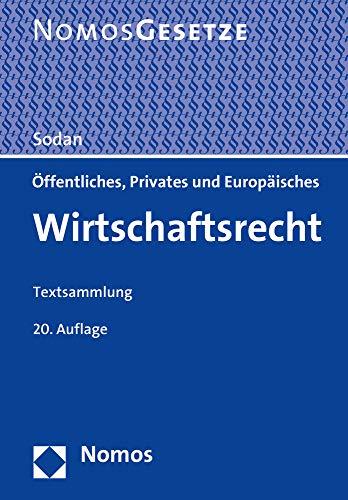 Öffentliches, Privates und Europäisches Wirtschaftsrecht: Textsammlung - Rechtsstand: 1. August 2020