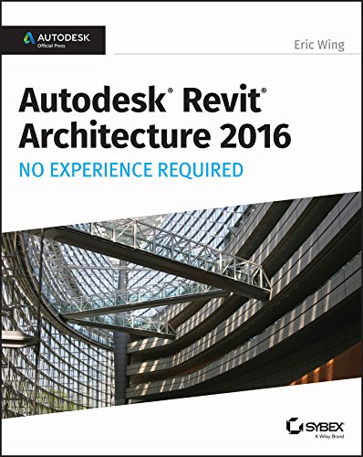 Price comparison product image Autodesk Revit Architecture 2016 No Experience Required: Autodesk Official Press