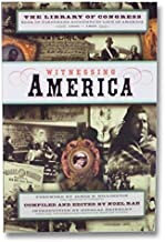 Witnessing America: The Library of Congress Book of First-hand Accounts of Life in America