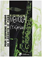 ペドロ・イトゥラルデ : メモリアス ~トリプティコ~ (ソプラノサクソフォン(もしくはクラリネット)、ピアノ) アンリ・ルモアンヌ出版