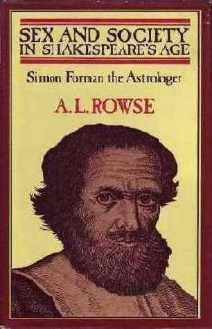 Sex and society in Shakespeare's age: Simon Forman the astrologer
