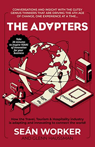 The Adapters: How the Travel, Tourism and Hospitality industry is adapting and innovating to connect the world!