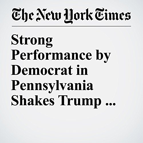 Strong Performance by Democrat in Pennsylvania Shakes Trump and GOP copertina