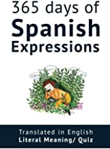 365 Days of Spanish Expressions and Idioms: Learn one new Spanish Expression per Day (with MP3 and exercises). (Spanish Vocabulary) (Volume 1)