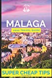 Super Cheap Malaga - Travel Guide 2020: How to Enjoy a $1,000 trip to Malaga for $110