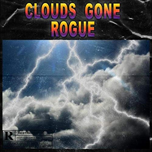 Clouds Gone Rogue [Explicit]