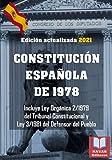 CONSTITUCIÓN ESPAÑOLA DE 1978. Edición actualizada 2021. Incluye Ley Orgánica 2/1979 del Tribunal Constitucional y Ley 3/1981 del Defensor del Pueblo.: Legislación Española Actualizada.