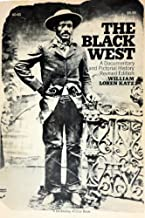 The Black West: A documentary and pictorial history by William Loren Katz (1973-05-03)
