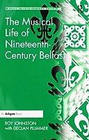 The Musical Life of Nineteenth-Century Belfast