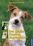 Der große Kosmos Hundeführer: Mit allen 341 FCI-Rassen und 150 zusätzlichen Rassen