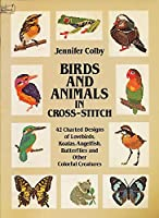 Birds and Animals in Cross-Stitch (Dover needlework series) 048624573X Book Cover