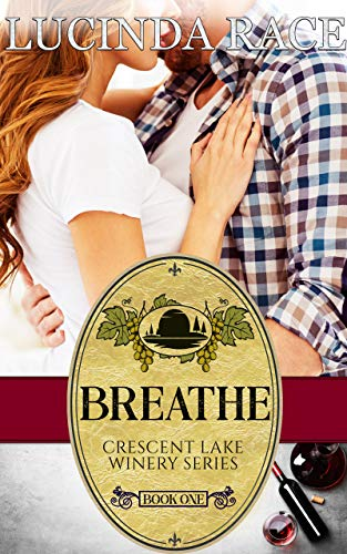 Breathe : Romance in the Finger Lakes (The Crescent Lake Winery Series Book 1)