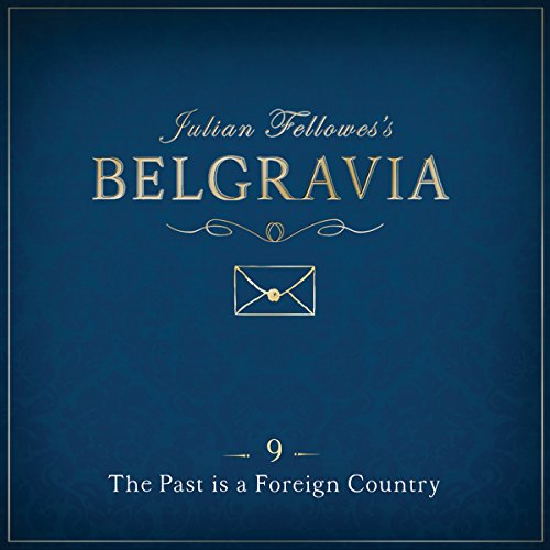 Julian Fellowes's Belgravia, Episode 9 audiobook cover art