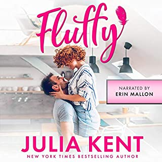 Fluffy                   By:                                                                                                                                 Julia Kent                               Narrated by:                                                                                                                                 Erin Mallon                      Length: 7 hrs and 4 mins     4 ratings     Overall 5.0