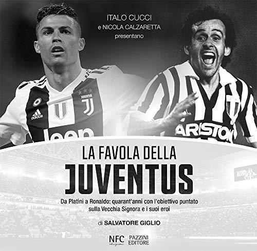 Da Platini a Ronaldo - La Favola della Juventus