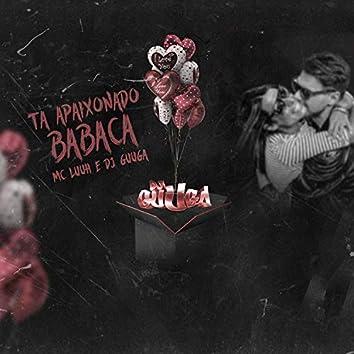 Ta Apaixonado Babaca