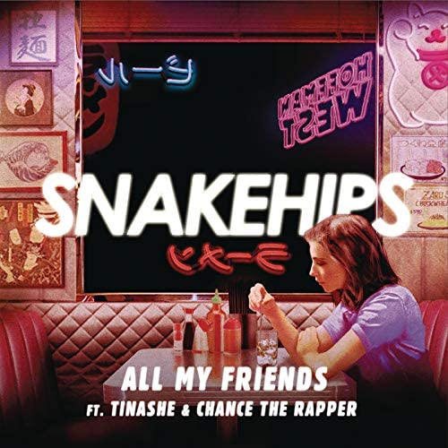 Snakehips feat. Tinashe & Chance the Rapper