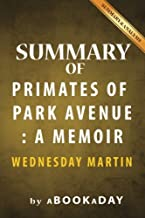 Summary of Primates of Park Avenue: : A Memoir by Wednesday Martin | Summary & Analysis
