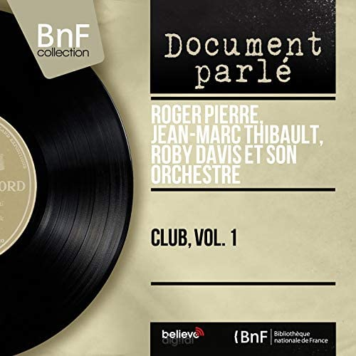 Roger Pierre, Jean-Marc Thibault, Roby Davis et son orchestre