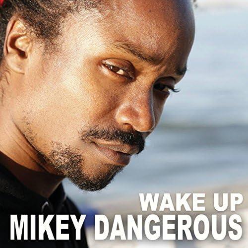 Mikey Dangerous