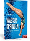 Wasserspringen: Kunst, Athletik, Perfektion - Thomas Meyer