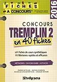 Concours Tremplin 2: 40 fiches méthodes, savoir-faire et astuces