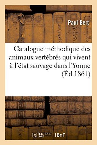 Catalogue méthodique des animaux vertébrés qui vivent à l'état sauvage dans l'Yonne