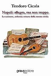Napoli: allegro, ma non troppo. La canzone, colonna sonora della nostra storia