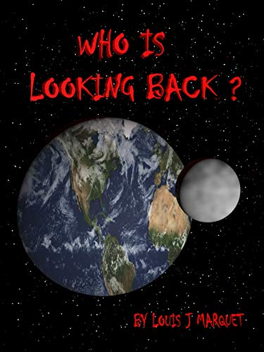 Who is looking back?: Alien space encounter by [Louis Marquet]