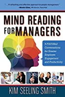Mind Reading for Managers: 5 FOCUSed Conversations for Greater Employee Engagement and Productivity