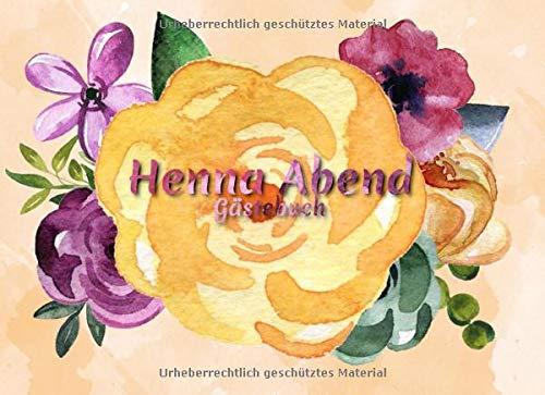 Henna Abend Gästebuch: Gästebuch für den Henna Abend I Erinnerung I Geschenkidee I Andenken I...