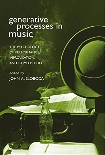 Generative Processes in Music: The Psychology of Performance, Improvisation, and Composition by John Sloboda (Editor) (11-Jan-2001) Paperback