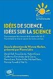 Idées de science, idées sur la science - Pour enseigner de la maternelle à la 3e. Pour éclairer la mise en oeuvre du Socle commun