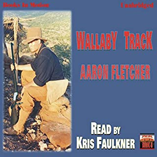 Wallaby Track     Outback Series, Book 4              By:                                                                                                                                 Aaron Fletcher                               Narrated by:                                                                                                                                 Kris Faulkner                      Length: 15 hrs and 25 mins     5 ratings     Overall 4.0