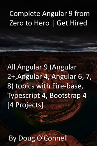 Complete Angular 9 from Zero to Hero | Get Hired: All Angular 9 (Angular 2+,Angular...