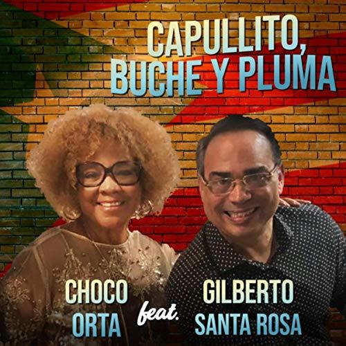 Capullito Buche y Pluma (feat. Gilberto Santa Rosa)