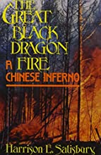 The Great Black Dragon Fire: A Chinese Inferno