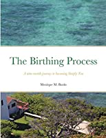 The Birthing Process